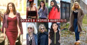 Ocean's 8 Inspired Hairstyles – Every Con Has Its Pros