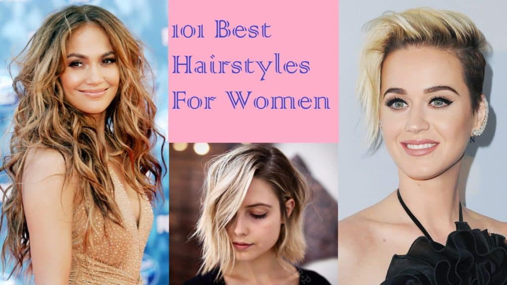 Best Hairstyles for Women - 101 Haircut and Hairstyle Ideas ...