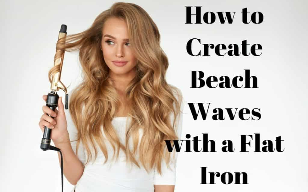 How To Create Beach Waves With A Flat Iron Haircuts Hairstyles 2021