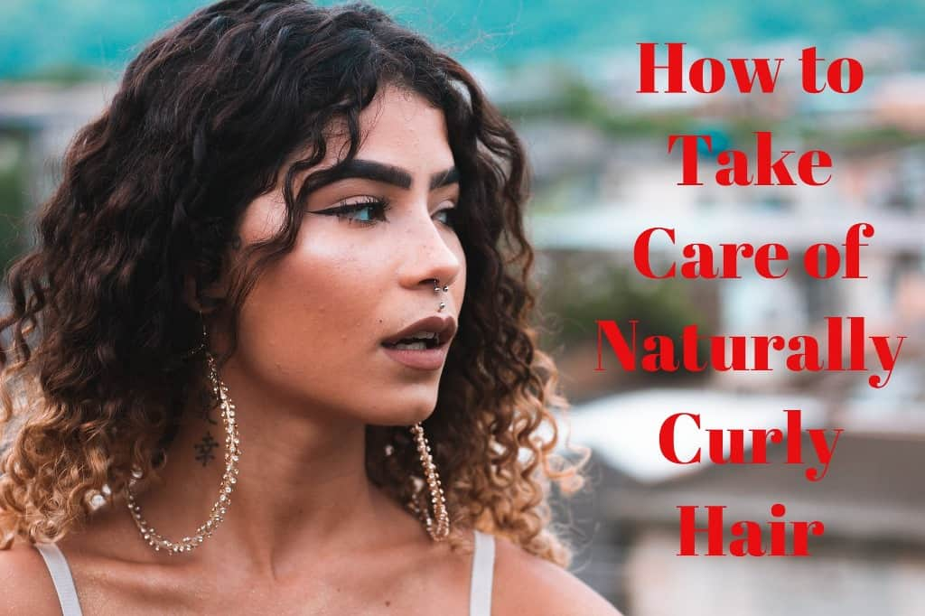 How to Take Care of Naturally Curly Hair