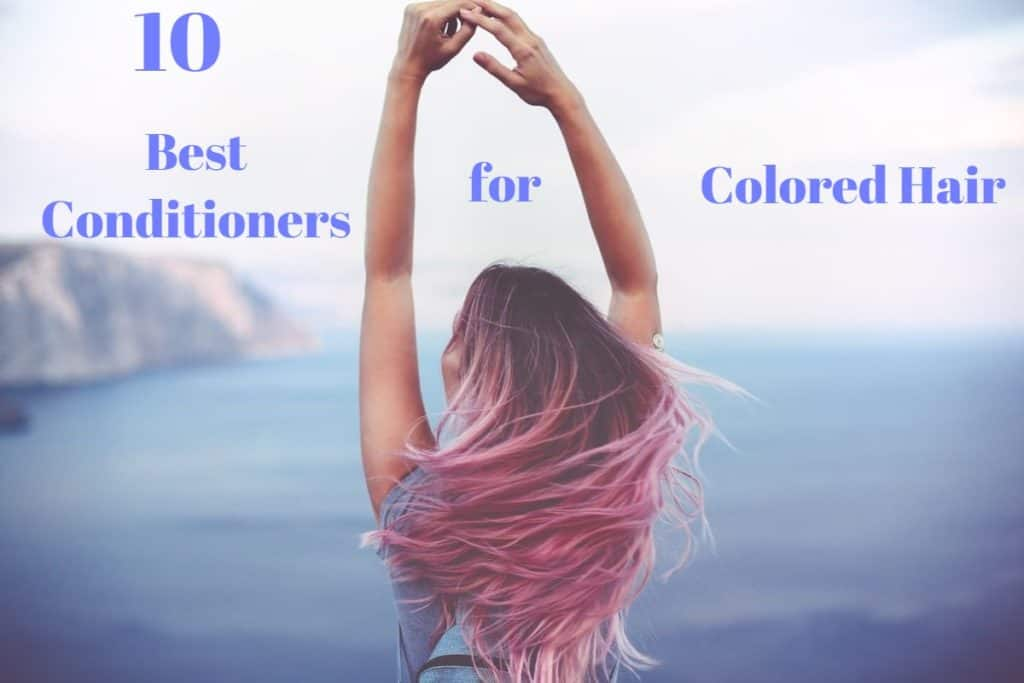 10 Best Conditioners for Colored Hair