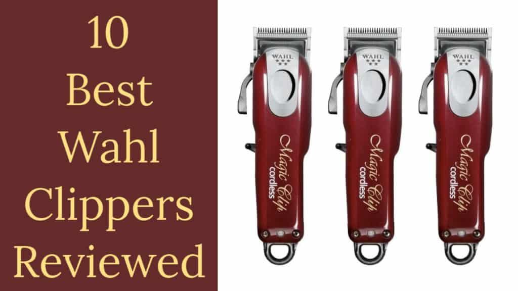 Best Wahl Clippers Review