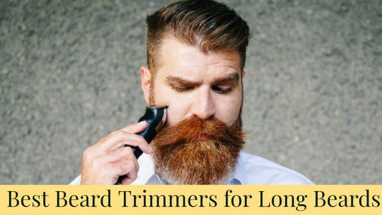 Best Beard Trimmers for Long Beards