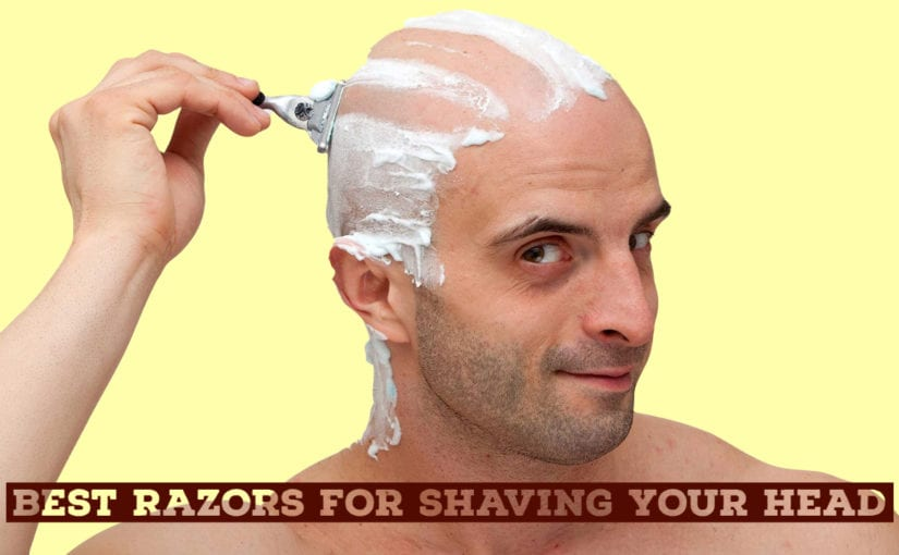 7 Best Razors for Shaving Your Head 2021 Buying Guide