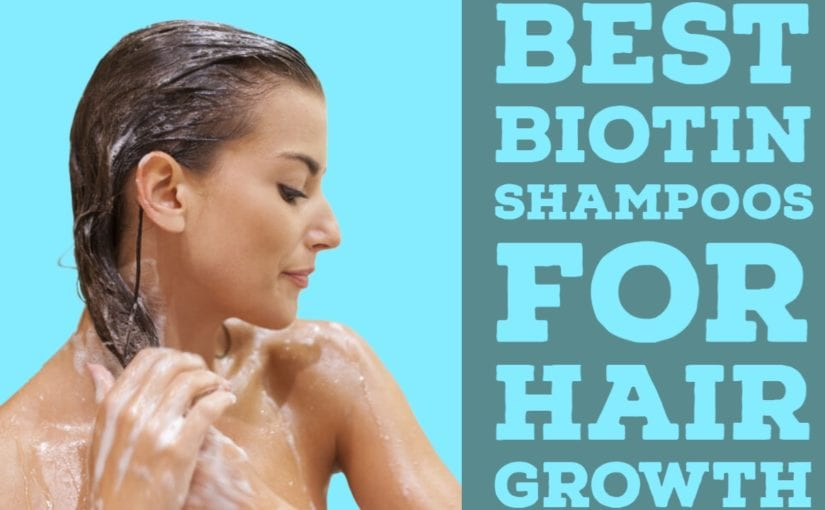 Best Biotin Shampoos for Hair Growth