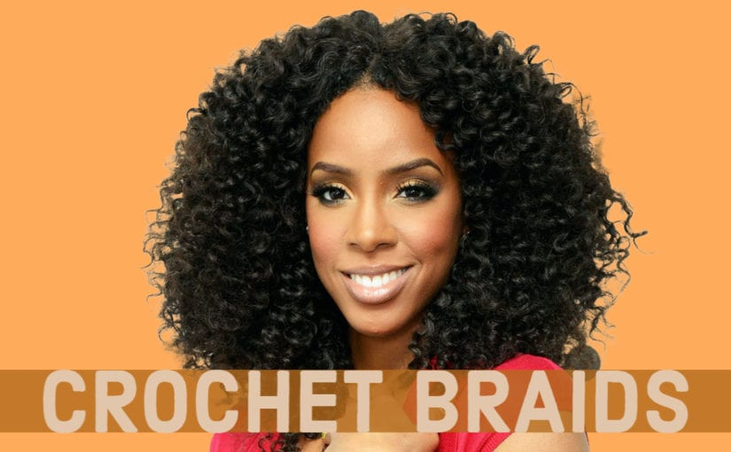 Crochet Braids: A Step by Step and Complete Guide