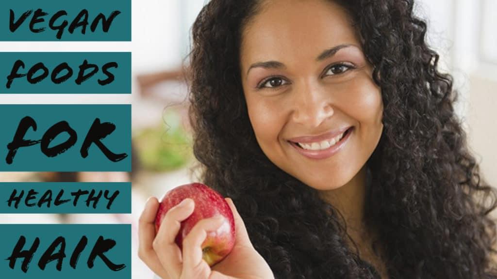 Vegan Foods for Healthy Hair
