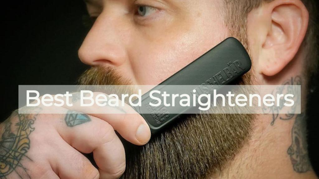 Best Beard Straighteners