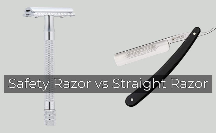 Safety Razor vs Straight Razor: Which One is Better?